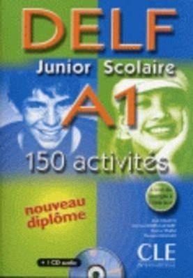 DELF JUNIOR SCOLAIRE A1+CD 150 ACTIVITES - englisches Buch