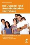 Die Jugend- und Auszubildendenvertretung (eBook, ePUB) - Splanemann, Andreas