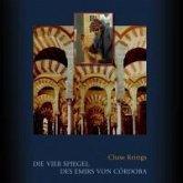 Die vier Spiegel des Emirs von Córdoba (eBook, PDF)