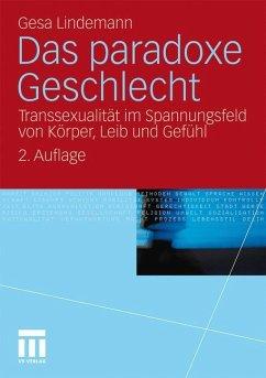Das paradoxe Geschlecht - Lindemann, Gesa