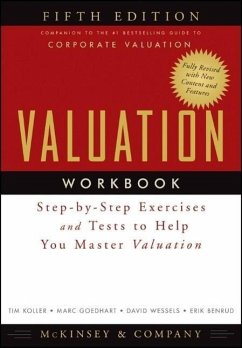 Valuation Workbook: Step-By-Step Exercises and Tests to Help You Master Valuation - McKinsey & Company Inc; Koller, Tim; Goedhart, Marc