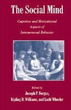The Social Mind: Cognitive and Motivational Aspects of Interpersonal Behavior