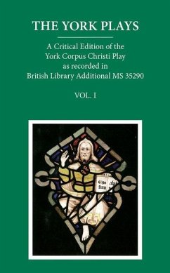 The York Plays: Volume 1: The Text