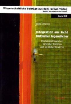 Integration aus Sicht türkischer Jugendlicher - Frey, Laura