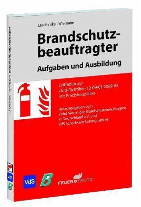 Brandschutzbeauftragter - Aufgaben und Ausbildung - Laschinsky, Lars O.; Wiemann, Uwe