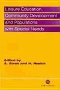 Leisure Education, Community Development and Populations with Special Needs - Sivan, Atara; Ruskin, Hillel