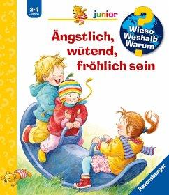 Ängstlich, wütend, fröhlich sein / Wieso? Weshalb? Warum? Junior Bd.32 - Rübel, Doris