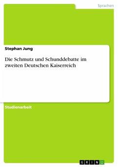 Die Schmutz und Schunddebatte im zweiten Deutschen Kaiserreich