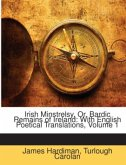 Irish Minstrelsy, Or, Bardic Remains of Ireland: With English Poetical Translations, Volume 1