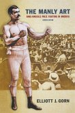 The Manly Art: Bare-Knuckle Prize Fighting in America