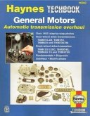 General Motors Automatic Transmission Overhaul: Models Covered, Thm200-4r, Thm350, Thm400 and Thm700-R4 - Rear W