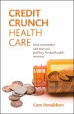 Credit Crunch Health Care: How Economics Can Save Our Publicly Funded Health Services