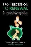From Recession to Renewal: The Impact of the Financial Crisis on Public Services and Local Government