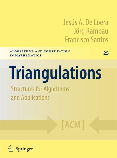 Triangulations - De Loera, Jesús A.; Rambau, Jörg; Santos, Francisco
