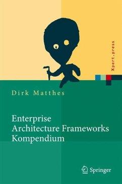 Enterprise Architecture Frameworks Kompendium - Matthes, Dirk
