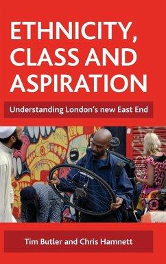 Ethnicity, Class and Aspiration: Understanding London's New East End - Butler, Tim; Hamnett, Chris