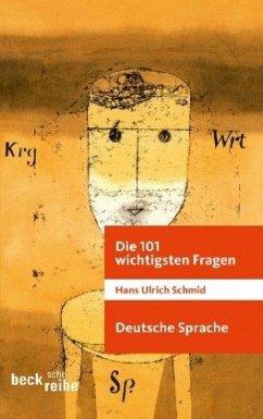 Die 101 wichtigsten Fragen: Die deutsche Sprache - Schmid, Hans U.