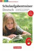 Deutschbuch 6. Jahrgangsstufe Schulaufgabentrainer. Realschule Bayern