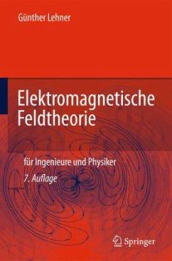Elektromagnetische Feldtheorie für Ingenieure u...