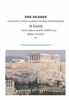 The Silence - Moving from a Country to Another, Travelling and Finding Silence
