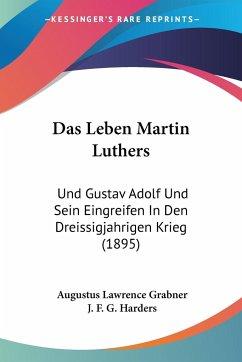 Das Leben Martin Luthers