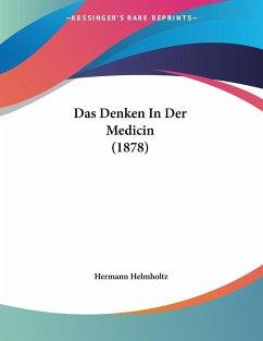 Das Denken In Der Medicin (1878)