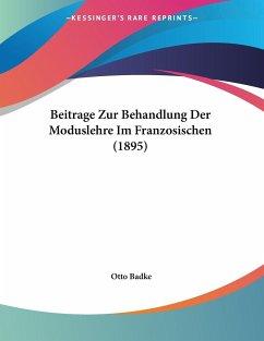 Beitrage Zur Behandlung Der Moduslehre Im Franzosischen (1895)
