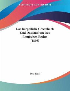 Das Burgerliche Gesetzbuch Und Das Studium Des Romischen Rechts (1896)