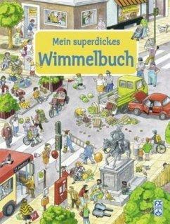 Mein superdickes Wimmelbuch - Portele, Monika