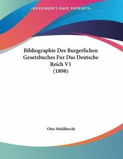 Bibliographie Des Burgerlichen Gesetzbuches Fur Das Deutsche Reich V1 (1898)