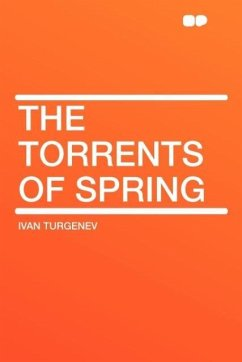 The Torrents of Spring - Turgenev, Ivan Sergeevich