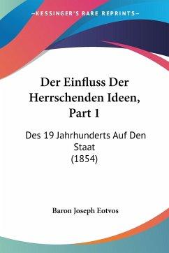 Der Einfluss Der Herrschenden Ideen, Part 1