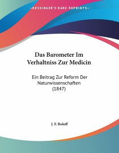 Das Barometer Im Verhaltniss Zur Medicin - Roloff, J. F.