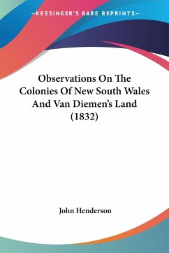 Observations On The Colonies Of New South Wales And Van Diemen's Land (1832)