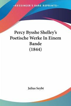 Percy Bysshe Shelley's Poetische Werke In Einem Bande (1844)