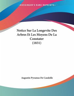 Notice Sur La Longevite Des Arbres Et Les Moyens De La Constater (1831)