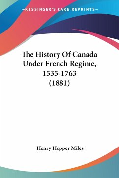 The History Of Canada Under French Regime, 1535-1763 (1881)
