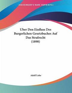 Uber Den Einfluss Des Burgerlichen Gesetzbuches Auf Das Strafrecht (1898)