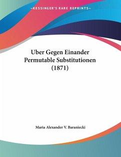 Uber Gegen Einander Permutable Substitutionen (1871)