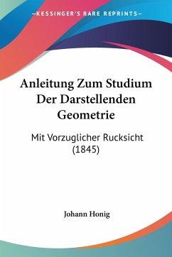 Anleitung Zum Studium Der Darstellenden Geometrie