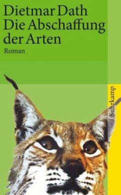 Die Abschaffung der Arten - Dath, Dietmar