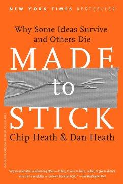 Made to Stick - Heath, Chip; Heath, Dan