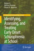Identifying, Assessing, and Treating Early Onset Schizophrenia at School