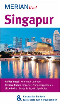 Singapur : [Raffles Hotel, koloniale Legende ; Orchard Road, Singapurs Shoppingparadies ; Little India, bunte Saris, würzige Düfte ; Kartenatlas im Buch & Extra-Karte zum Herausnehmen]. Merian live! - Homann, Klaudia und Eberhard Homann