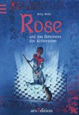 Rose und das Geheimnis des Alchimisten / Rose Bd.1