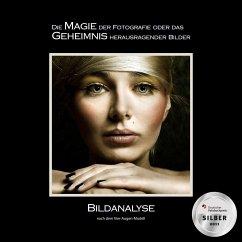Die Magie der Fotografie oder das Geheimnis herausragender Bilder - Zurmühle, Martin