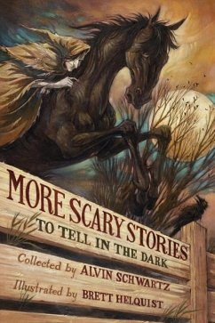 More Scary Stories to Tell in the Dark - Schwartz, Alvin