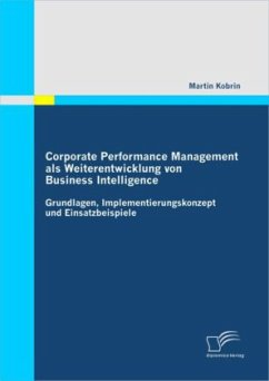 Corporate Performance Management als Weiterentwicklung von Business Intelligence - Kobrin, Martin