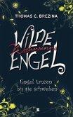 Engel tanzen bis sie schweben / Wilde Wahnsinnsengel Bd.5