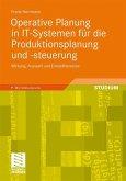 Operative Planung in IT-Systemen für die Produktionsplanung und -steuerung
